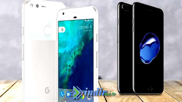 Google Pixel XL ve Apple İphone 7